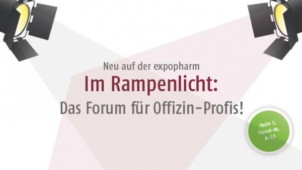 Im Rampenlicht: Das Forum für Offizin-Profis!